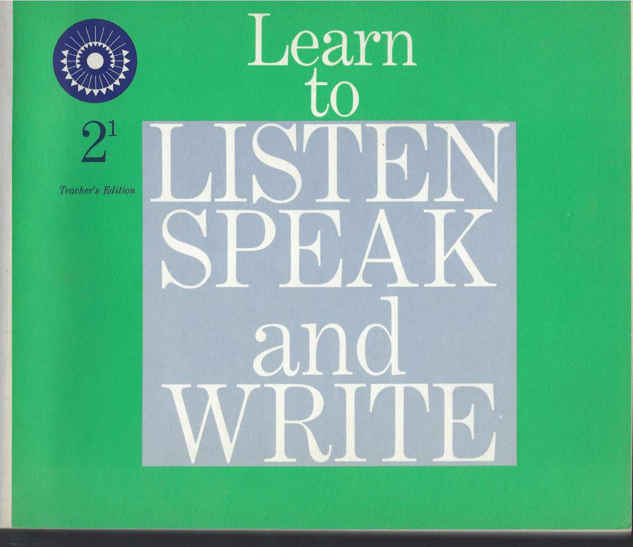 Learn to Listen Speak and Write 2-1 Teacher's Ed 1961 (Dick & Jane), Marion Monroe; Ralph G. Nichols; W. Cabell Greet