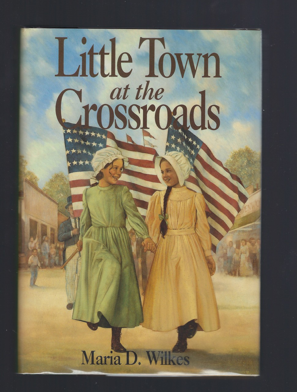 Little Town at the Crossroads 1st Print Out of Print Hardback/Dust Jacket (Little House Caroline Years) Maria D. Wilkes 1997, Maria D. Wilkes