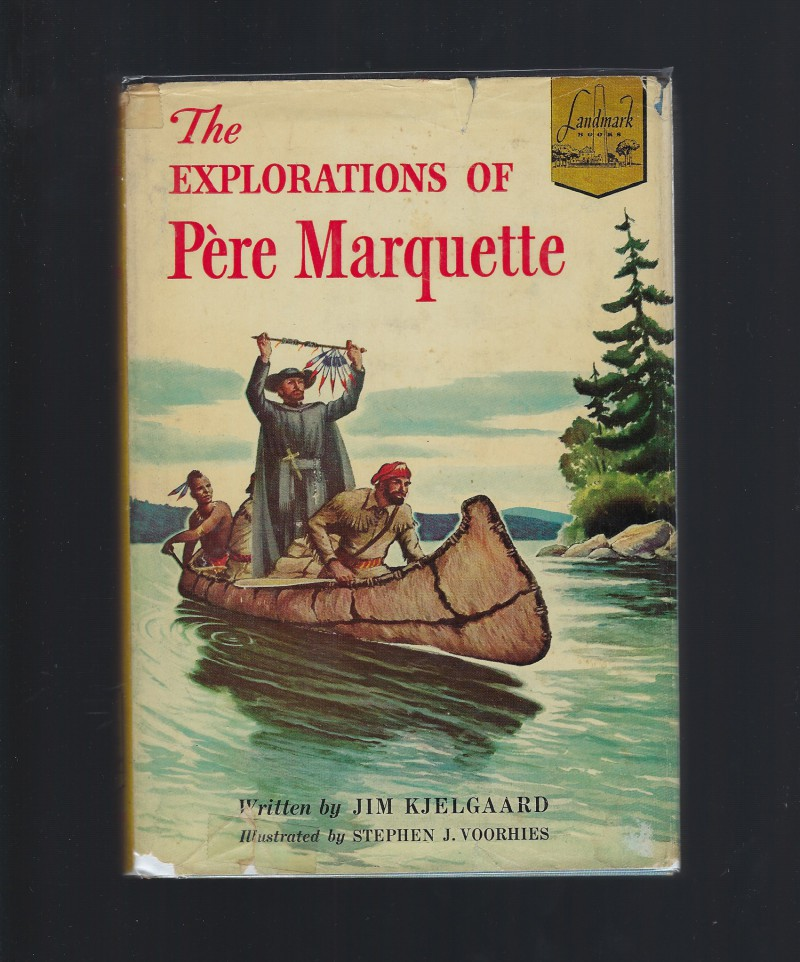 The Explorations of Pere Marquette  World Landmark #17 HB/DJ