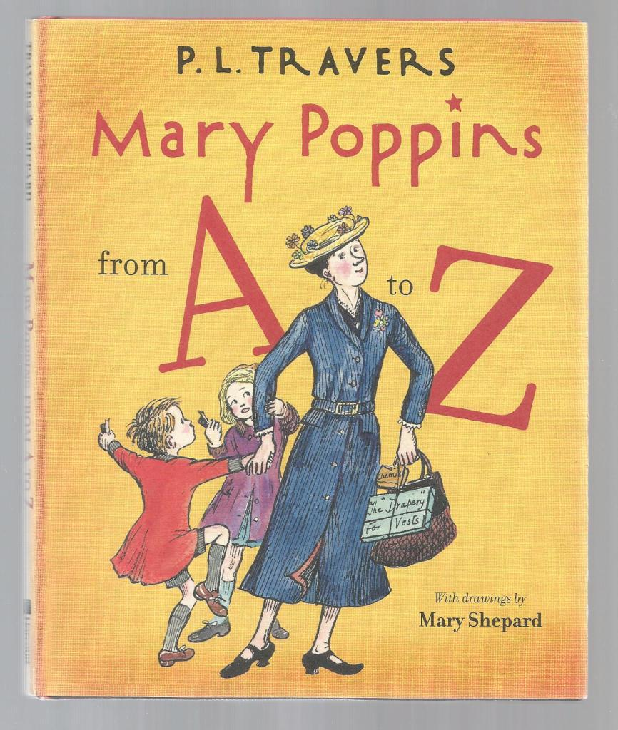 Mary Poppins from A to Z Hardback w Dust Jacket, Dr. P. L. Travers; Illustrator-Mary Shepard