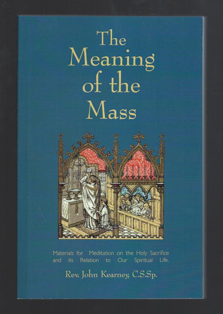 Image for The Meaning of the Mass Father Kearney