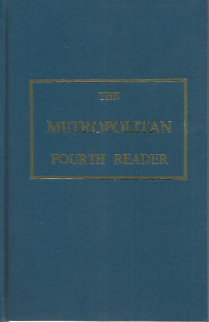 Image for The Metropolitan Fourth Reader Compiled for the Use of Colleges, Academies and the Higher Classes of Select and Parish Schools