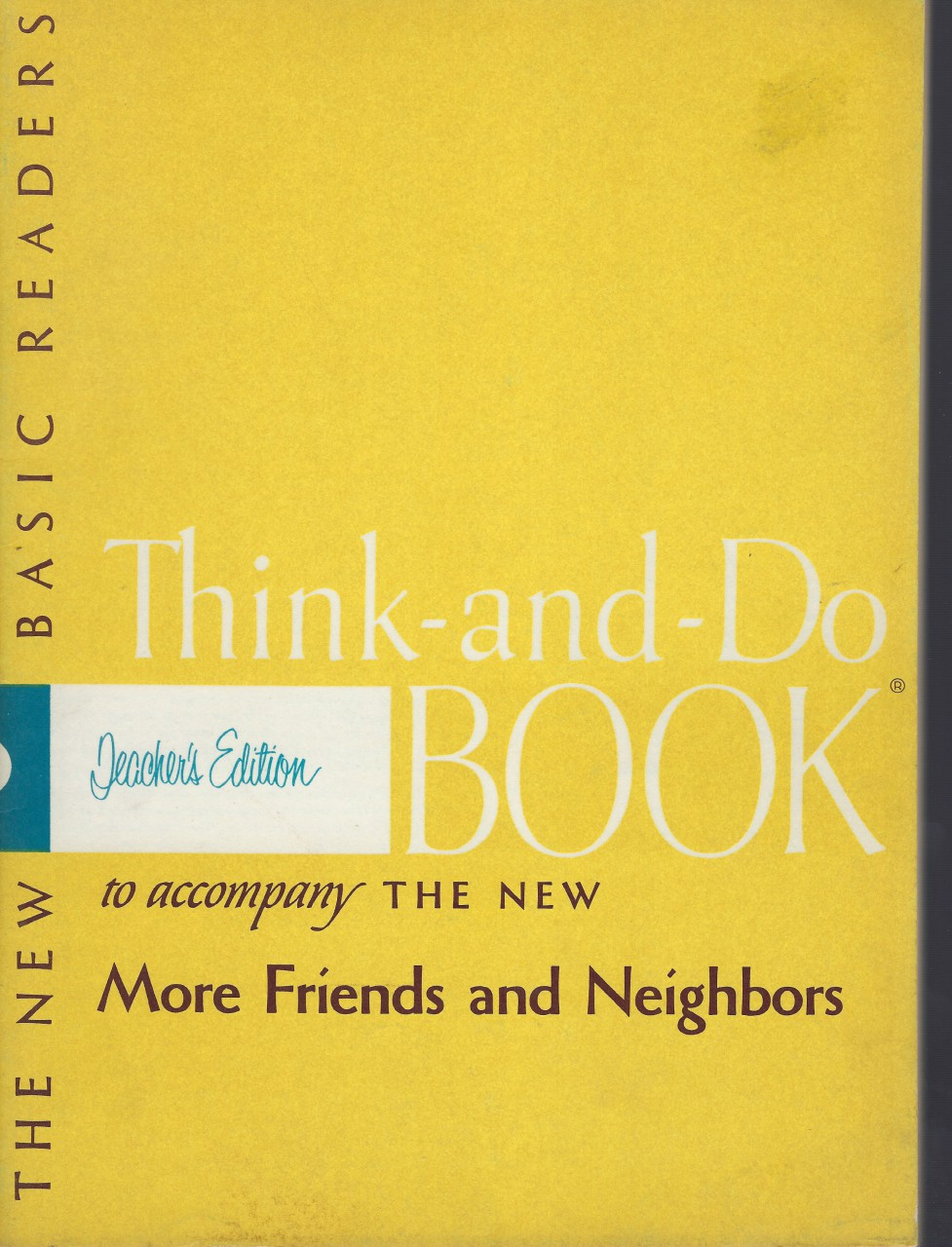 Think and Do Book Teacher's Edition The New More Friends and Neighbors 1956 Dick & Jane, Gray, William S. & Monroe, Marion