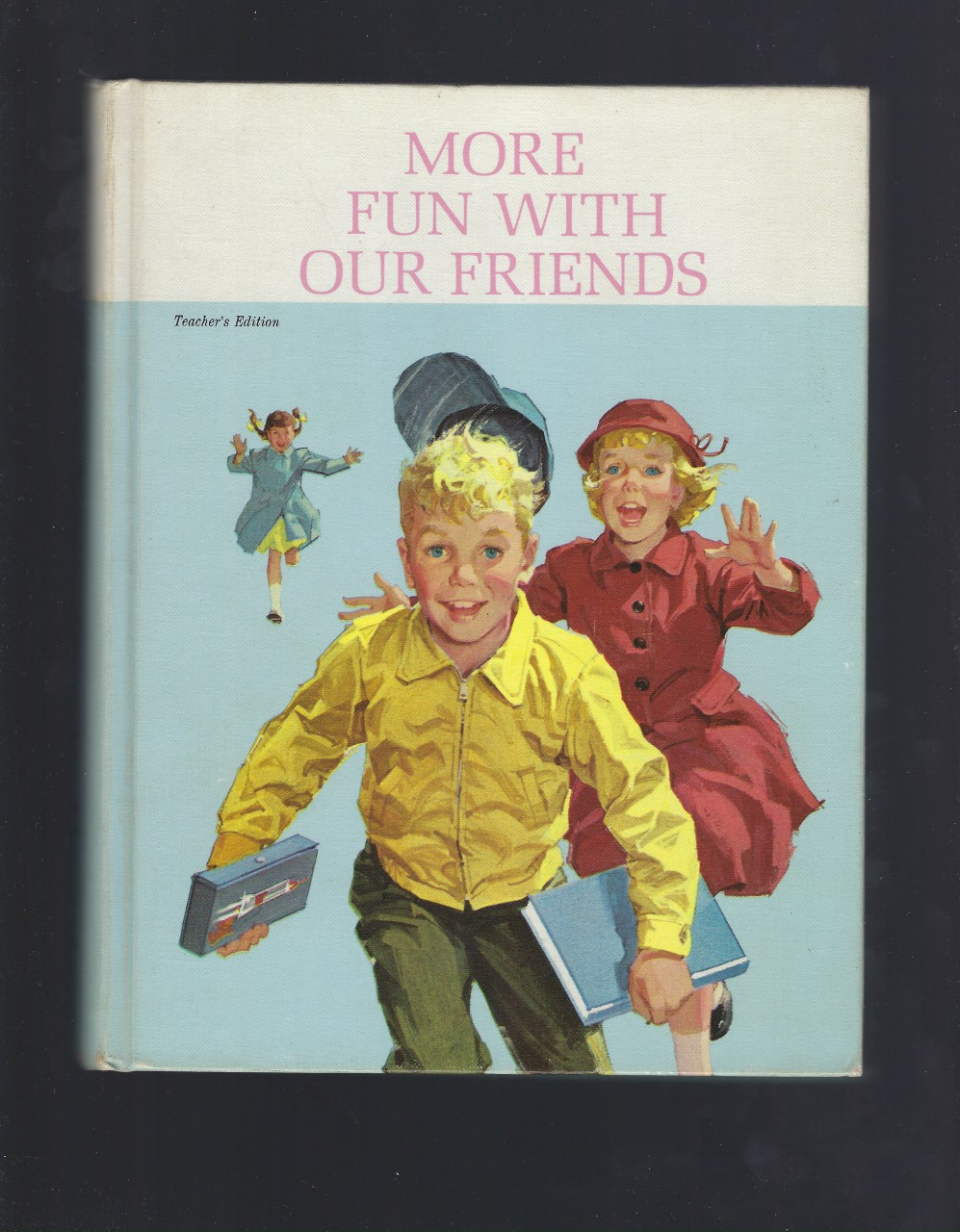 More Fun With Our Friends. Teacher's Edition 1962 Excellent, Marion Monroe, A. Steryl Artley Helen M. Robinson