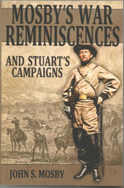Mosby's War Reminiscences: And Stuart's Campaigns, Mosby, John S.