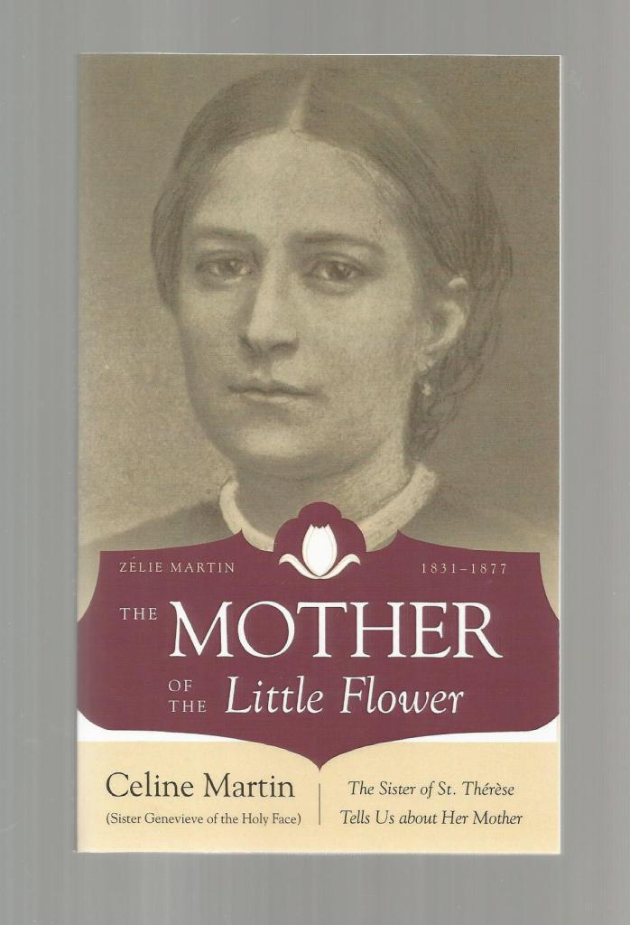 The Mother of the Little Flower, Celine Martin; Translator-Michael Collins