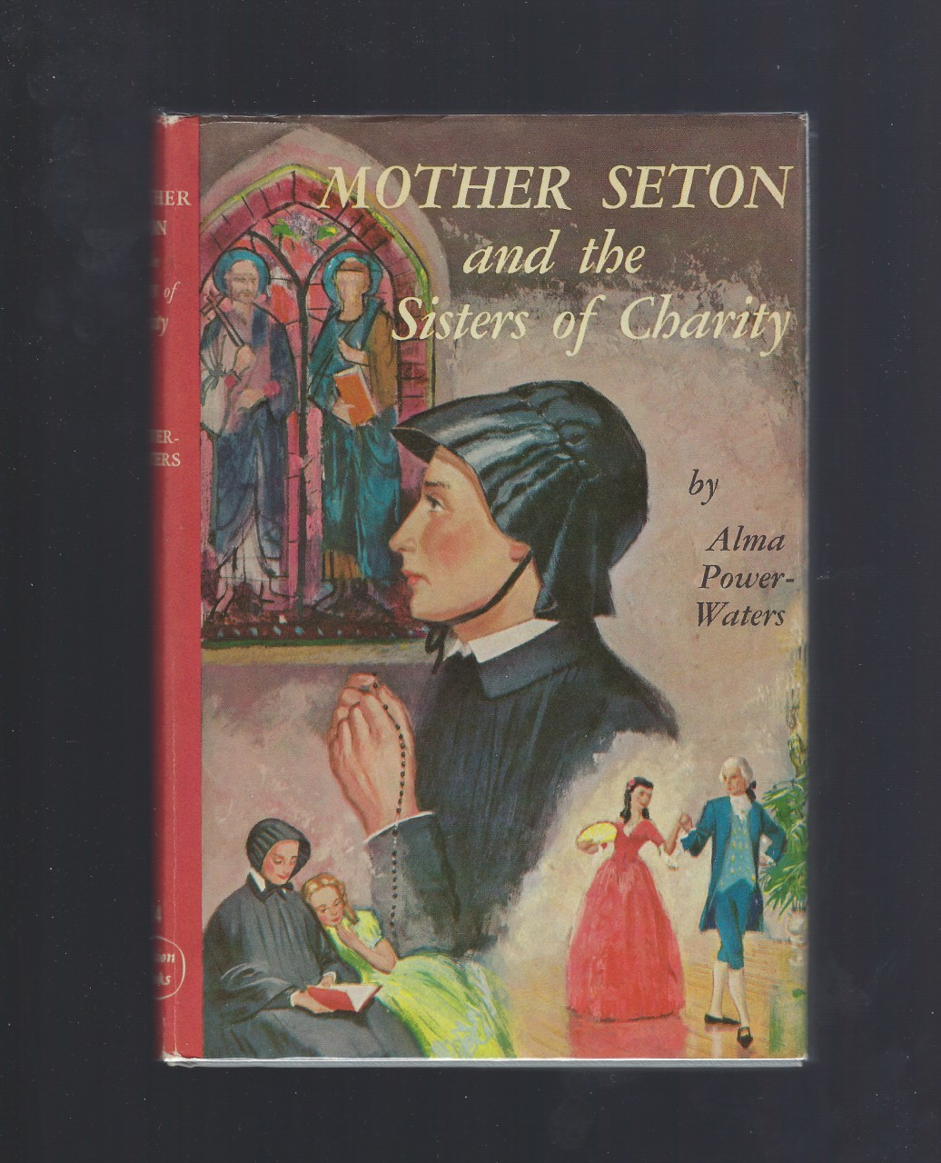 Mother Seton and the Sisters of Charity #24 Vision Catholic HB/DJ, Alma Power-Waters; Illustrator-John Lawn