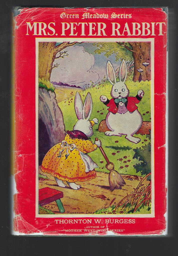 Mrs. Peter Rabbit Thornton Burgess HB/DJ Green Meadow Series, Burgess, Thornton W