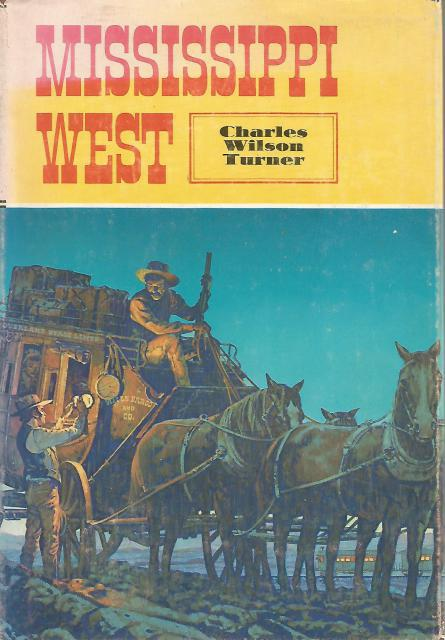 Mississippi-West Signed By Author, Charles Wilson Turner