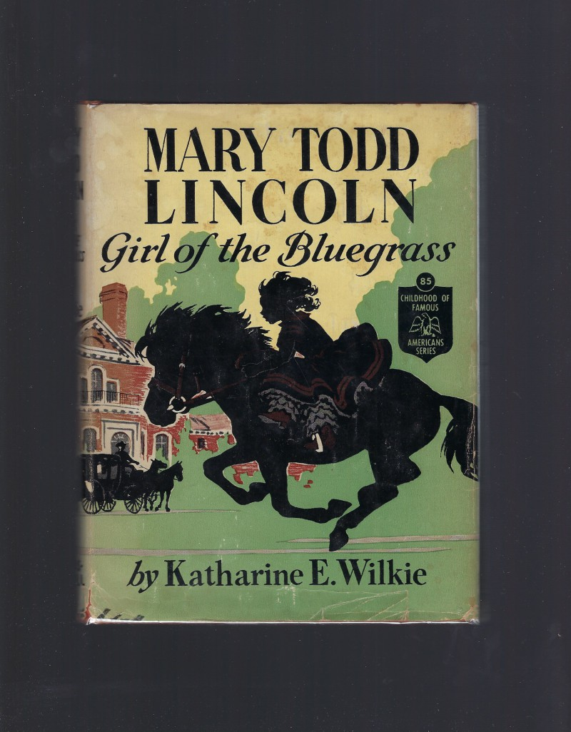Image for Mary Todd Lincoln Girl of the Bluegrass Childhood of Famous Americans #85 HB/DJ 1954