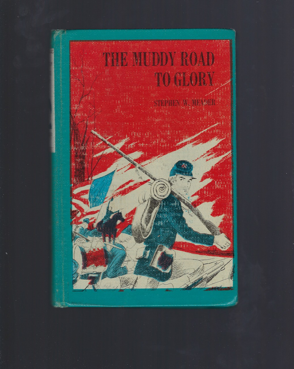 The Muddy Road to Glory Stephen W. Meader 1st Edition 1963, Stephen W. Meader