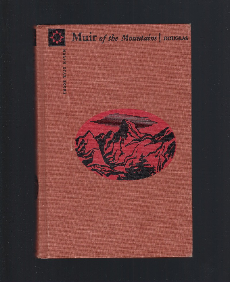Muir of the Mountains North Star Series HB, William Orville Douglas(1898-1980); Illustrated by Harve Stein [Illustrator]