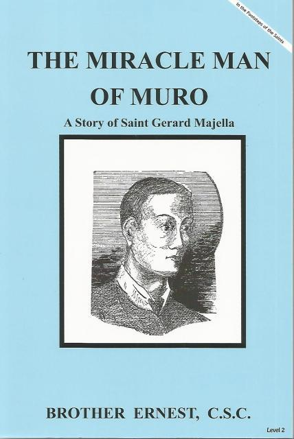 Image for The Miracle Man of Muro A Story of Saint Gerard Majella Dujarie (In The Footsteps of the Saints (Level 2))