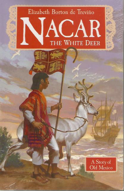 Nacar, The White Deer: A Story of Old Mexico (Living History Library), Elizabeth Borton de Trevino