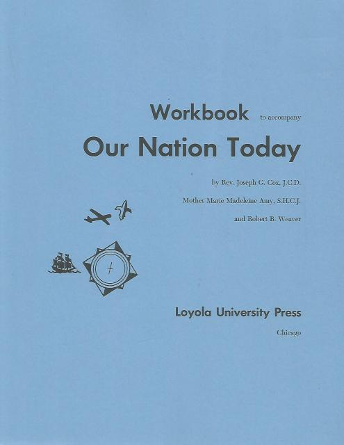 Our Nation Today Workbook (Voyages in History), Rev. Joseph G. Cox; Mother Marie Madeleine Amy; Robert B. Weaver