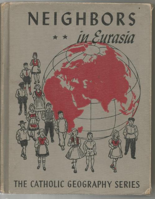 Neighbors in Eurasia: (Europe and Asia) VG Catholic Geography Series 1950, Frederick K Branom