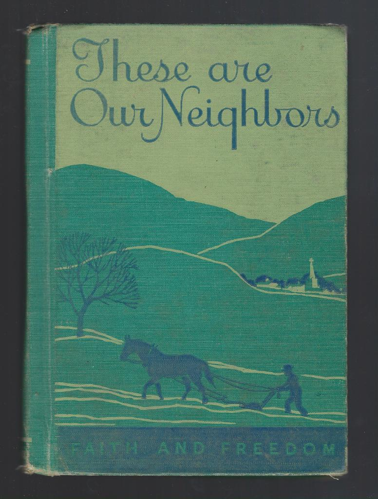 These Are Our Neighbors 1942 Faith and Freedom Reader, Sister M. Marguerite; Illustrator-Corinne and Charlotte Ware Malvern