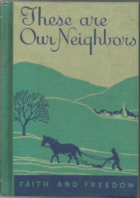 Image for These Are Our Neighbors Faith and Freedom Reader 1942 Excellent Condition