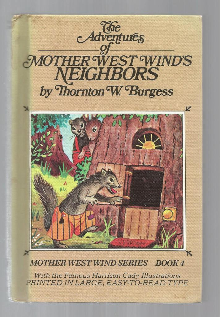 Adventures of Mother West Wind's Neighbors Burgess HB/PC, Burgess, Thornton W.