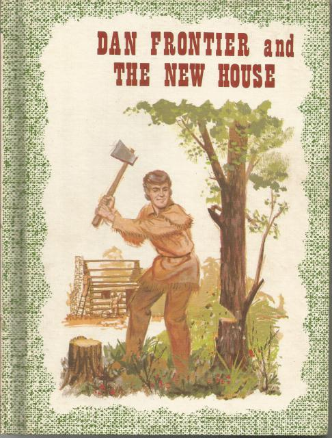 Dan Frontier And The New House 1961 Excellent, William Hurley