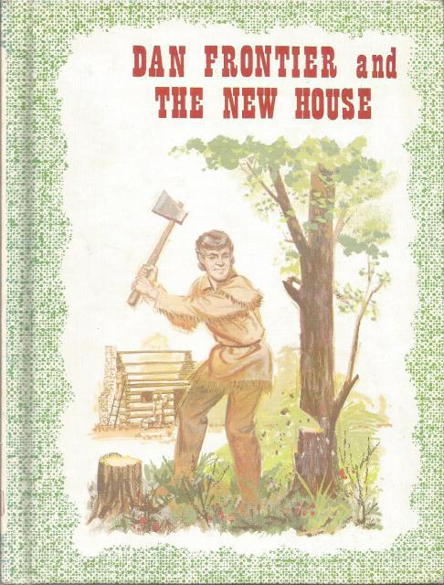 Dan Frontier And The New House 1977 Reader, William Hurley