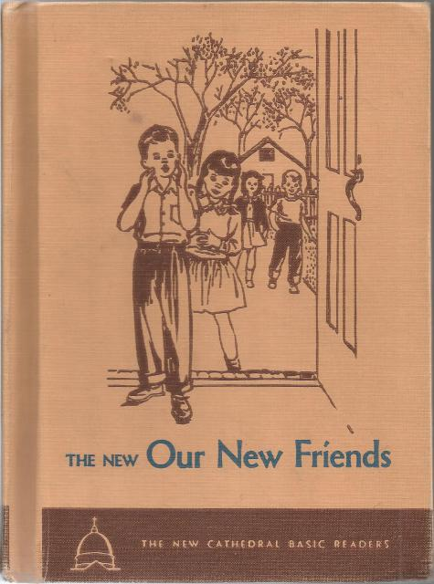 New Our New Friends Cathedral Reader 1952 Dark Pony Dick and Jane, Reverend John A. O'Brien