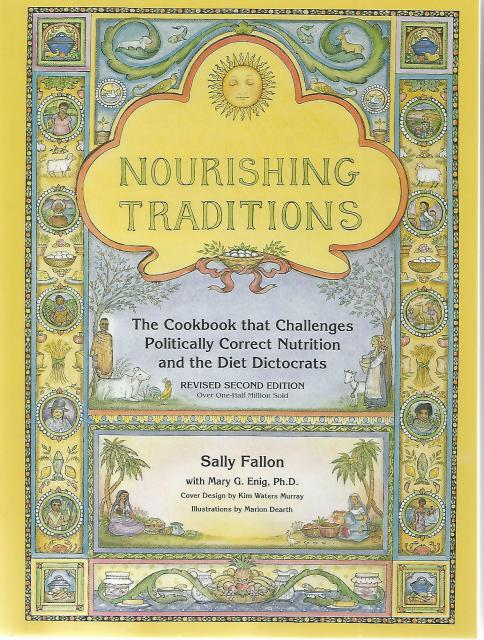 Nourishing Traditions:  The Cookbook that Challenges Politically Correct Nutrition and the Diet Dictocrats, Sally Fallon