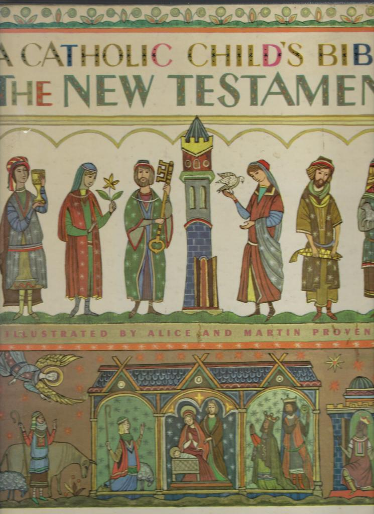 A Catholic Child's Bible The New Testament Giant Golden Book 1958, Alice and Martin Provensen [Illustrator]; Elsa Jane Werner and Charles Hartman [Editor];
