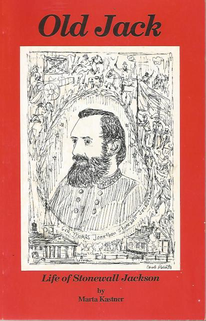Old Jack: Life of Stonewall Jackson Signed By Author, Marta Kastner
