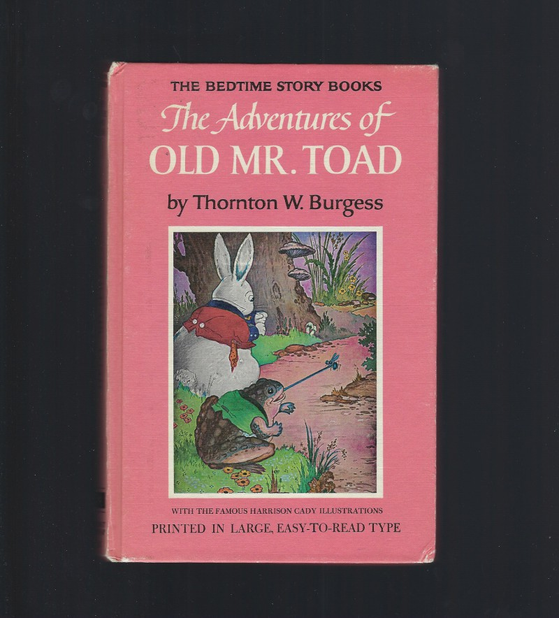 The Adventures of Old Mr. Toad #9 Thornton Burgess Bedtime Story Books, Thornton Burgess Illustrated By Harrison Cady