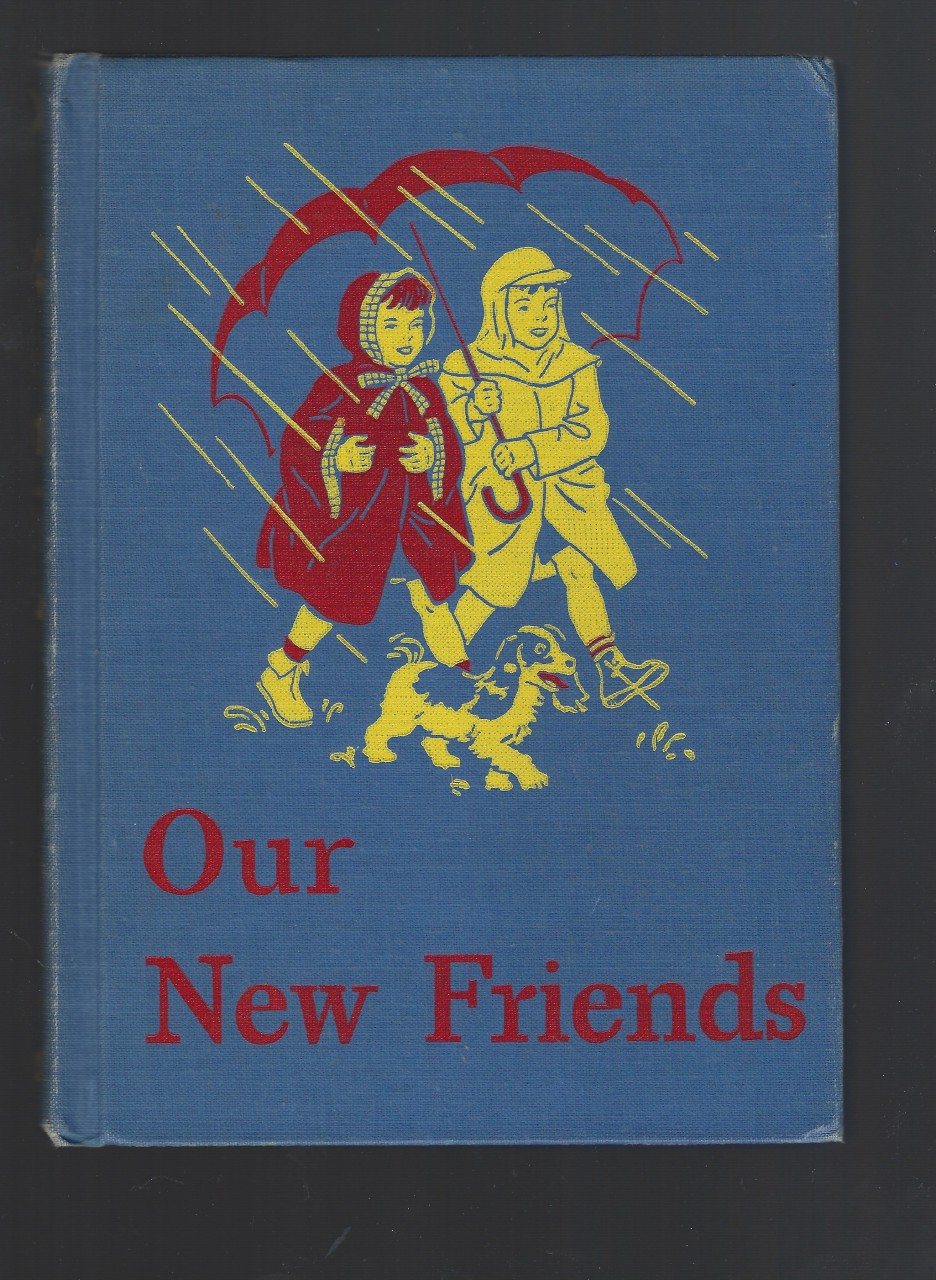 "Our New Friends - Dick and Jane 1946-47 Ed w ""Dark Pony"" / ""Sleepy Town"", William S. Arbuthnot; May Hill Gray"