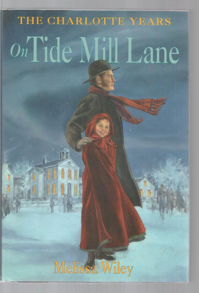 On Tide Mill Lane 1st Printing Out of Print Hardback/Dust Jacket (Little House Charlotte Years) Melissa Wiley, Melissa Wiley