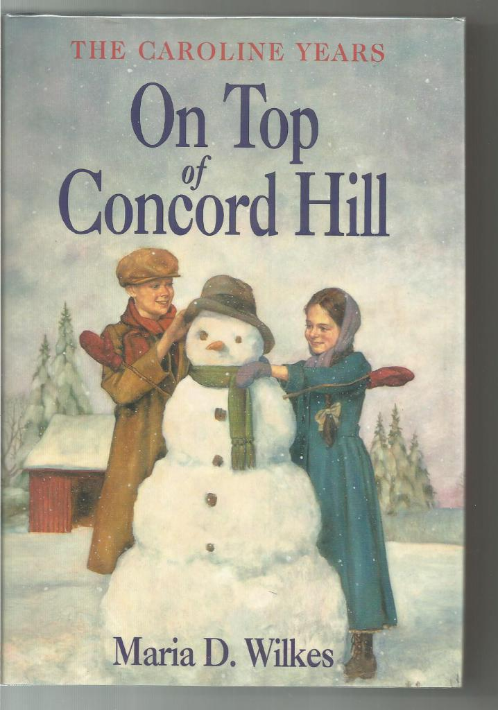 On Top of Concord Hill 1st Print Out of Print Hardback/Dust Jacket (Little House Caroline Years) Maria D. Wilkes 2000, Maria D. Wilkes