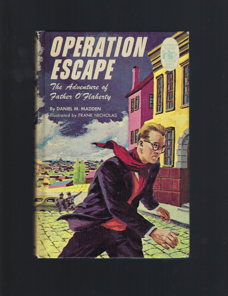 Operation Escape The Adventure of Father O'Flaherty (Credo Books), Daniel M Madden