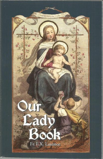 Our Lady Book by Father F. X. Lasance, Father F.X. Lasance