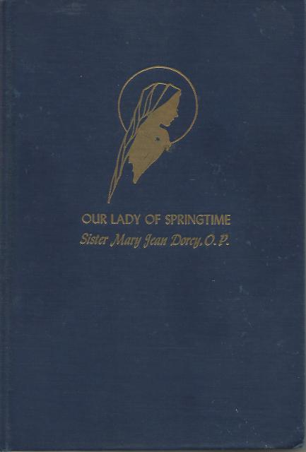 Our Lady Of Springtime Sr. Mary Jean Dorcy Vintage Hardback 1954, Sr. Mary Jean Dorcy