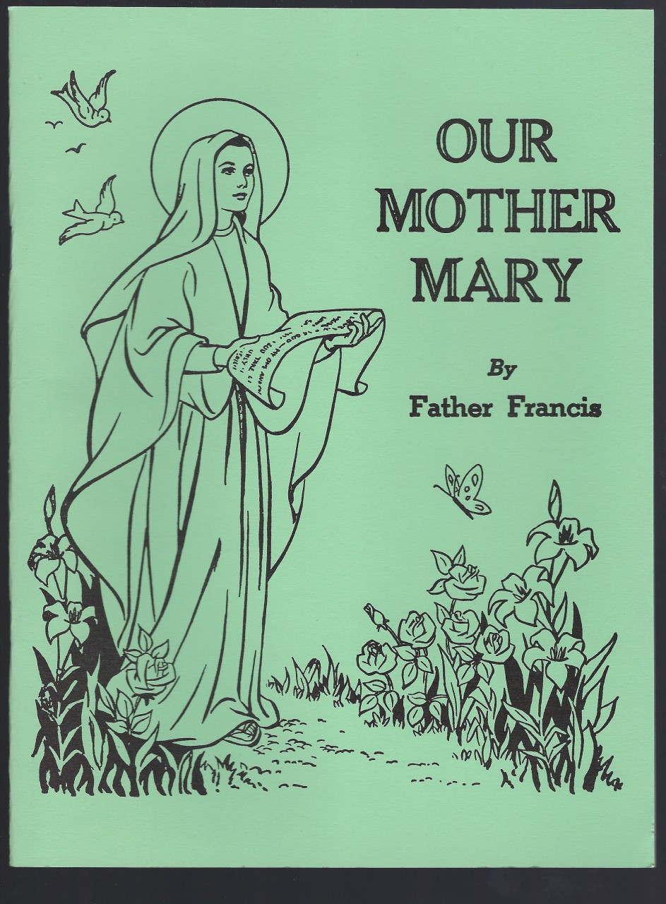 Our Mother Mary by Father Francis, Father Francis