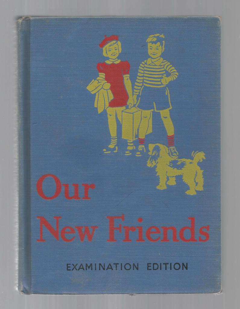 Our New Friends (Examination Edition) 1940 Dick & Jane Dark Pony Sleepytown, Gray, William S & Arbuthnot, May Hill, Illustrated by: Ward, Keith