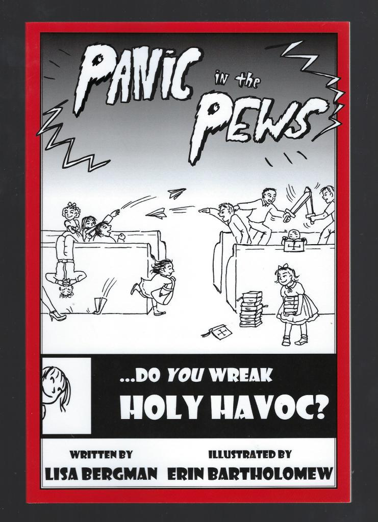 Panic in the Pews: Do You Wreak Holy Havoc?, Bergman, Lisa; Bartholomew, Erin [Illustrator]