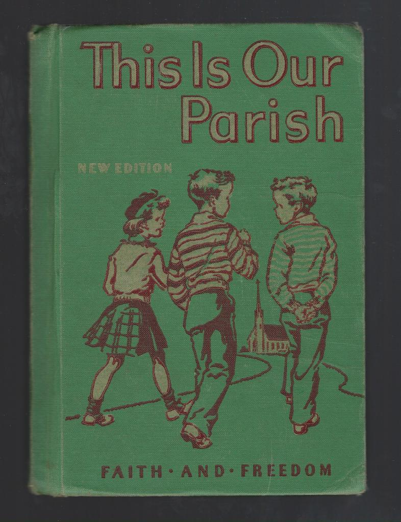 This Is Our Parish Reader Faith and Freedom 1952, Sister M. Marguerite; Catherine Beebe