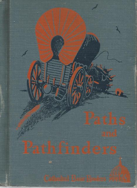 Paths and Pathfinders Cathedral Basic Readers 1946 HB, Rev. James A. O'Brien