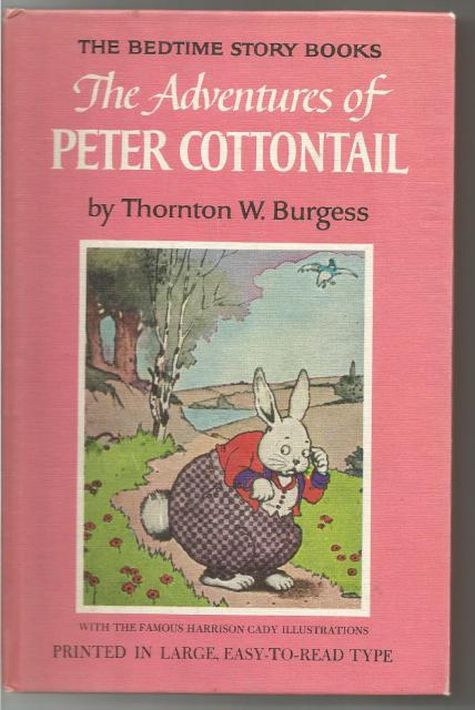 The Adventures of Peter Cottontail #11 Thornton Burgess Bedtime Story Books, Thornton Burgess