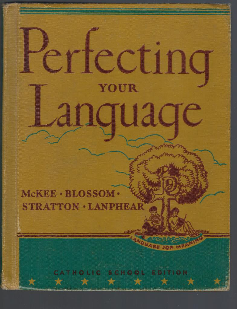 Perfecting Your Language: Catholic School Edition, Paul McKee; John E. Blossom; Clarence Stratton; Prudence T. Lanphear