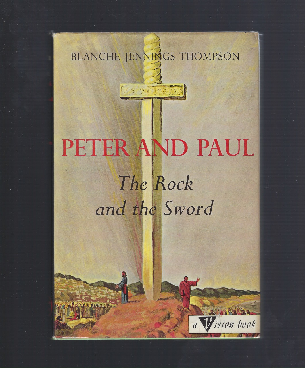 Peter and Paul The Rock and the Sword Vision Catholic HB/DJ, Blanche Jennings Thompson