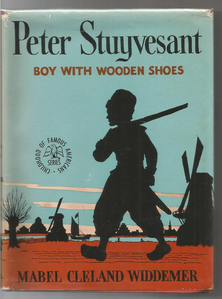 Image for Peter Stuyvesant Boy With Wooden Shoes 1st Ed (Childhood of Famous Americans) 1950 HB/DJ