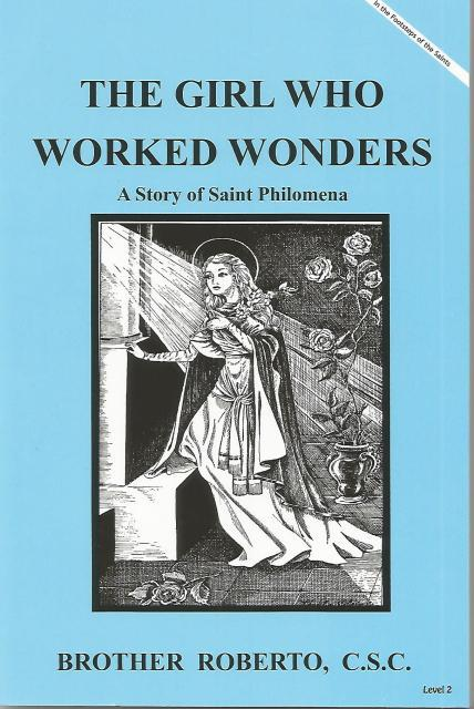 Image for The Girl Who Worked Wonders A Story of Saint Philomena
