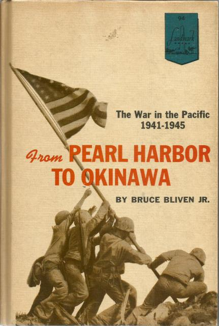 From Pearl Harbor to Okinawa Landmark HB/PC, Bruce Bliven, Jr.