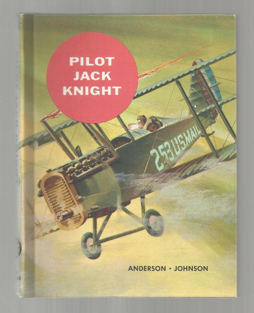 Pilot Jack Knight (American Adventure Series) 1960, A.M. Anderson and R.E. Johnson, Emmett A. Betts