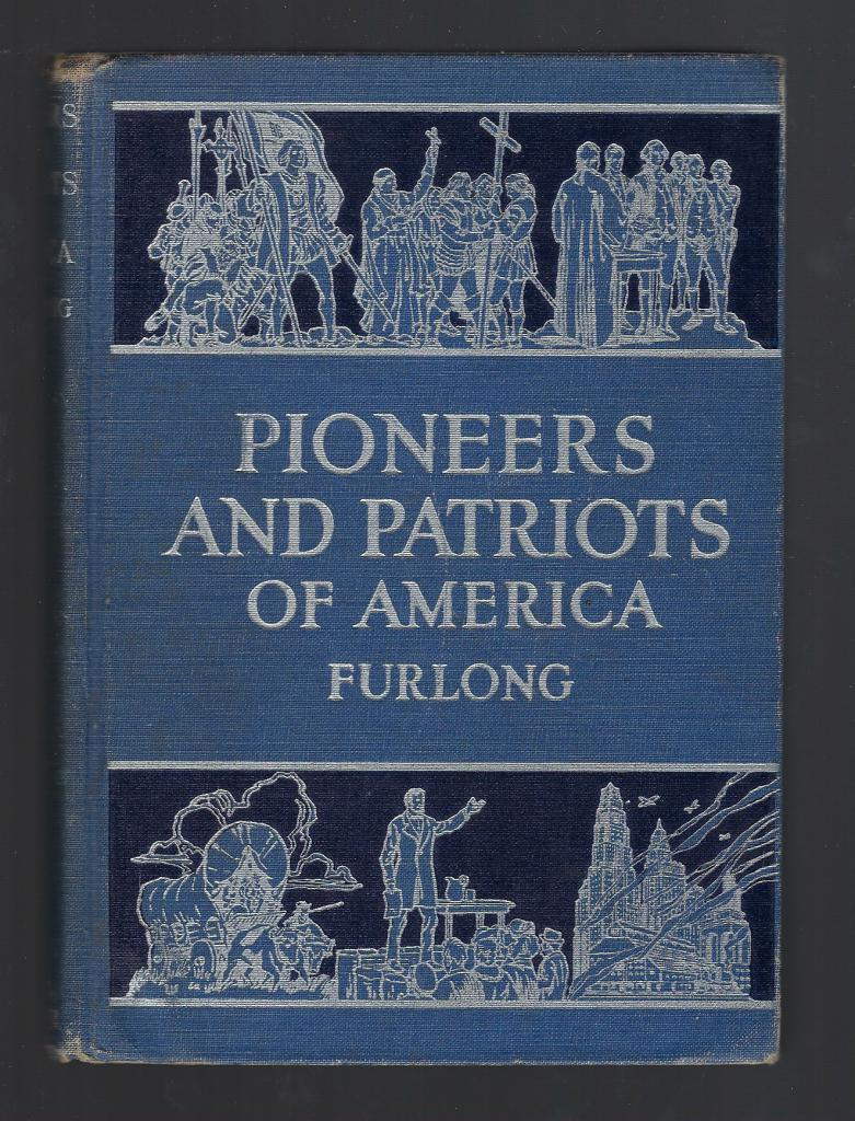 Pioneers and Patriots of America 1935 Catholic History Textbook, Furlong, Philip J.