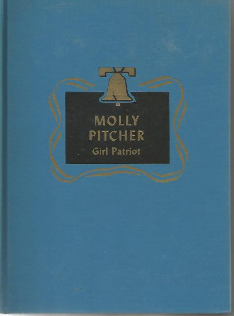 Molly Pitcher: Girl Patriot Childhood of Famous Americans Spencer Press, Augusta Stevenson